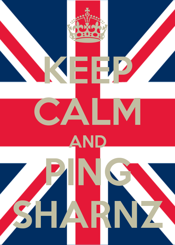 KEEP CALM AND PING SHARNZ