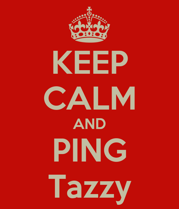 KEEP CALM AND PING Tazzy