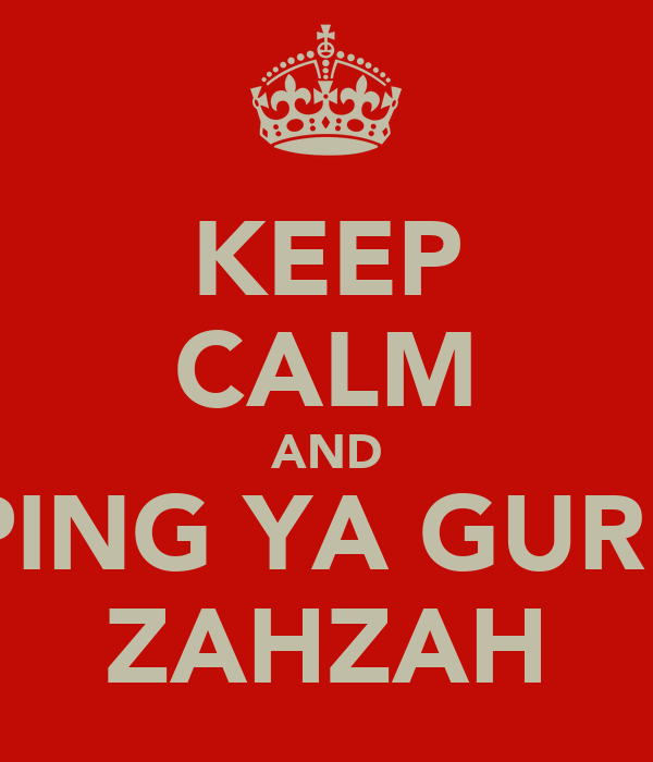 KEEP CALM AND PING YA GURL ♡♥ZAHZAH♥♡