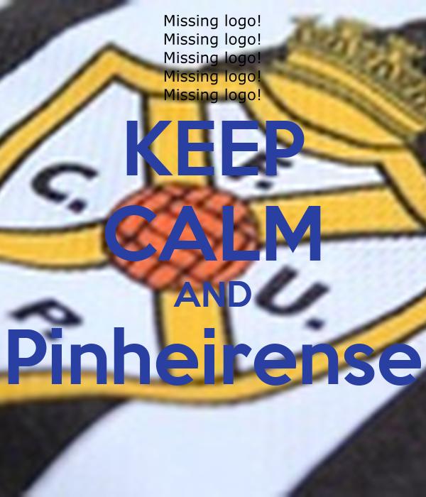 KEEP CALM AND Pinheirense