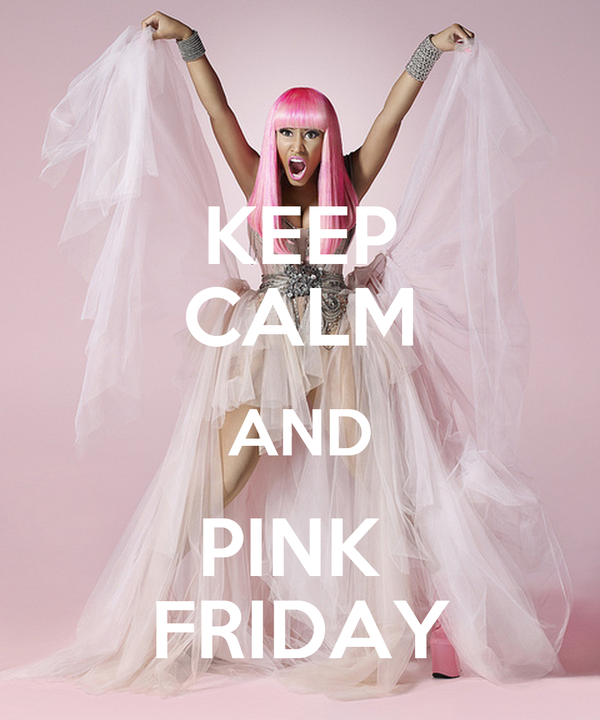 KEEP CALM AND PINK  FRIDAY