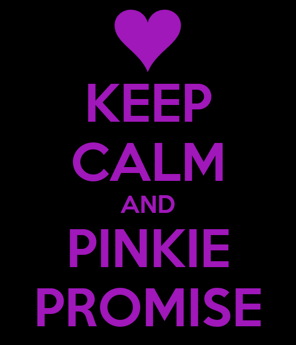 KEEP CALM AND PINKIE PROMISE