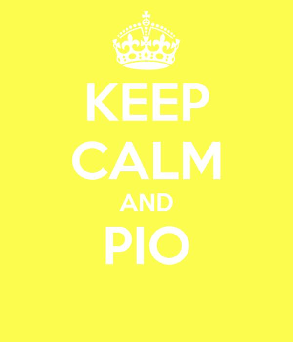 KEEP CALM AND PIO