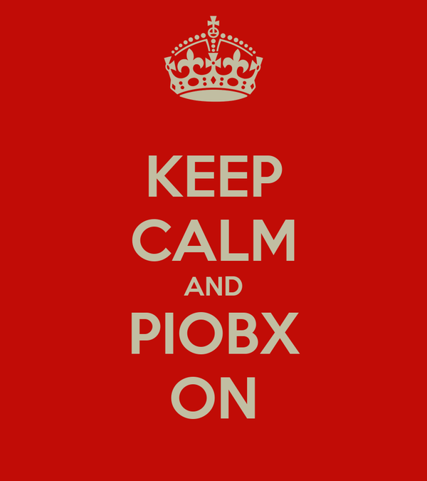 KEEP CALM AND PIOBX ON