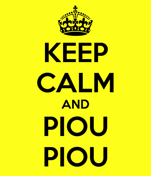 KEEP CALM AND PIOU PIOU