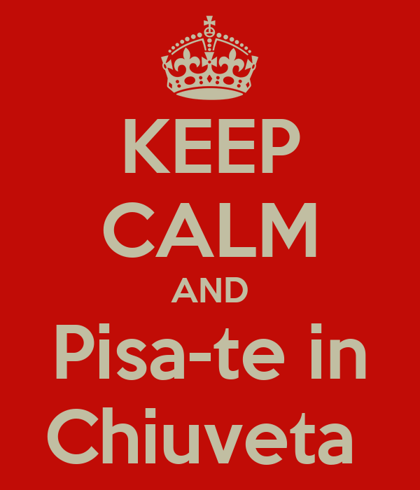 KEEP CALM AND Pisa-te in Chiuveta