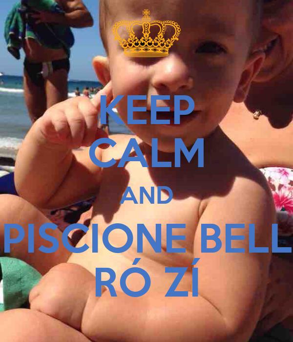 KEEP CALM AND PISCIONE BELL RÓ ZÍ