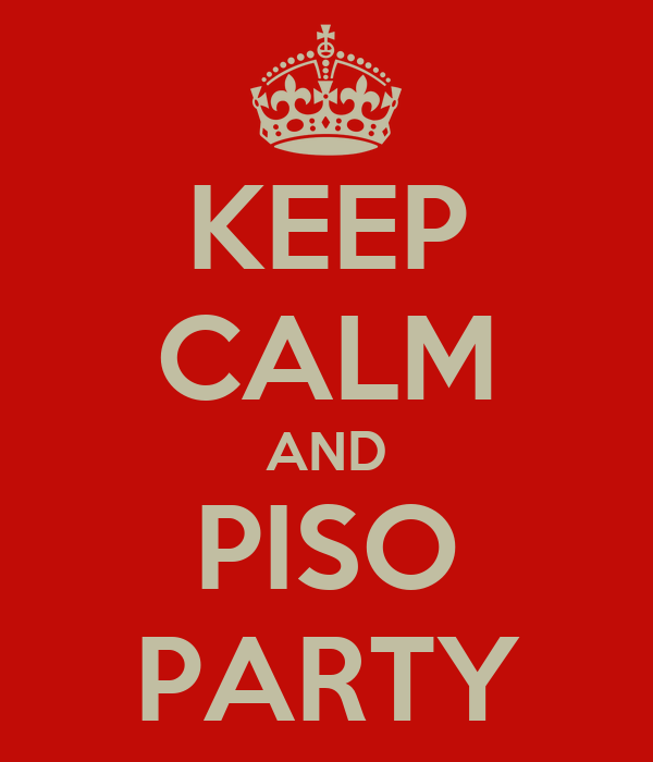 KEEP CALM AND PISO PARTY