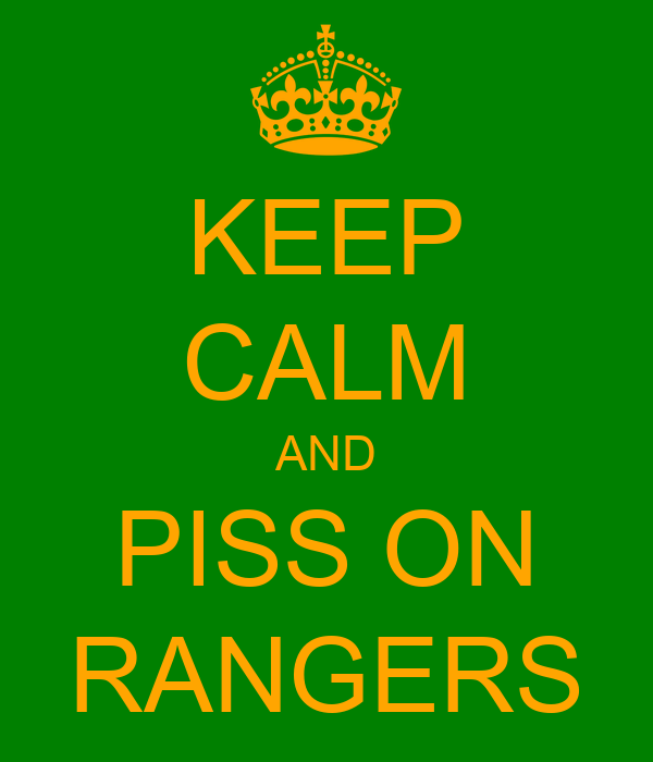 KEEP CALM AND PISS ON RANGERS