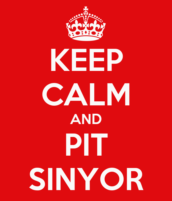 KEEP CALM AND PIT SINYOR