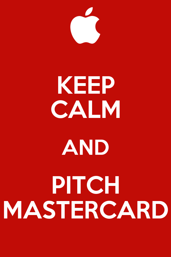 KEEP CALM AND PITCH MASTERCARD