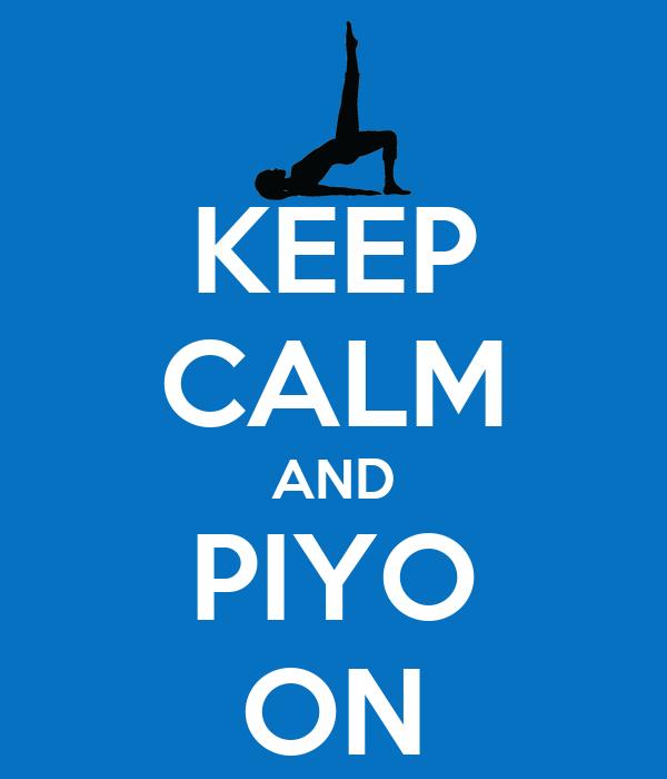 KEEP CALM AND PIYO ON