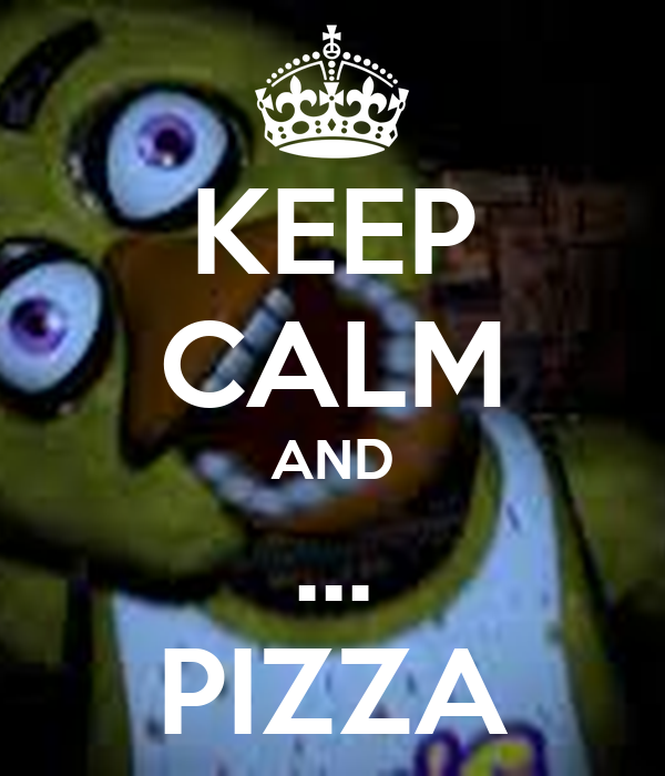 KEEP CALM AND ... PIZZA