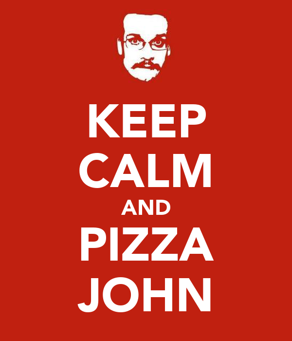 KEEP CALM AND PIZZA JOHN