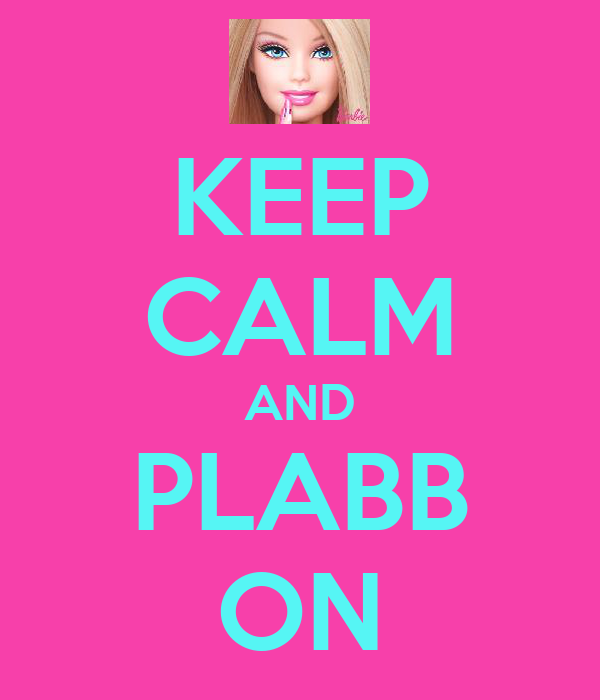 KEEP CALM AND PLABB ON