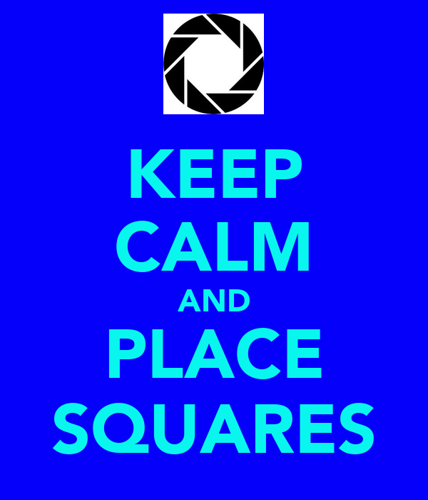KEEP CALM AND PLACE SQUARES