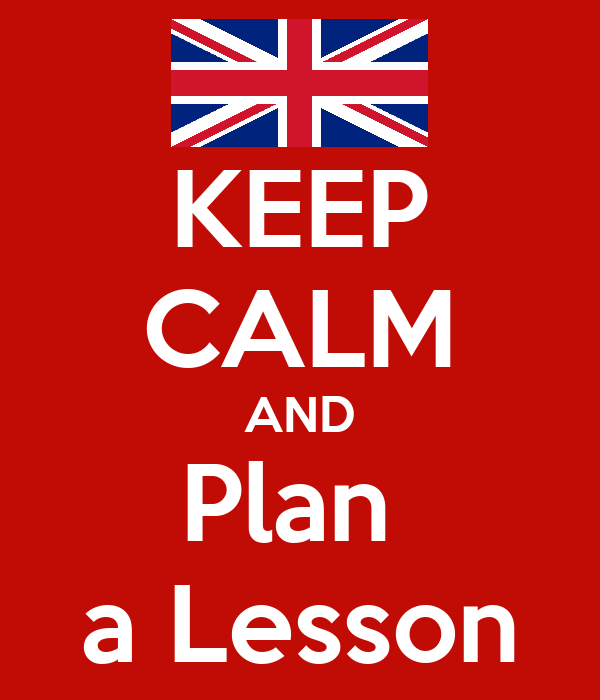 KEEP CALM AND Plan  a Lesson