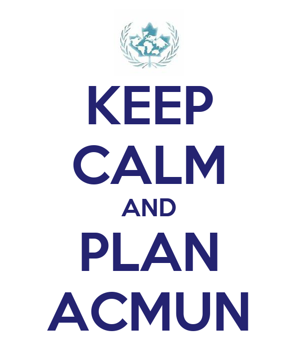 KEEP CALM AND PLAN ACMUN