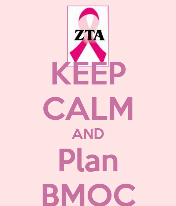 KEEP CALM AND Plan BMOC
