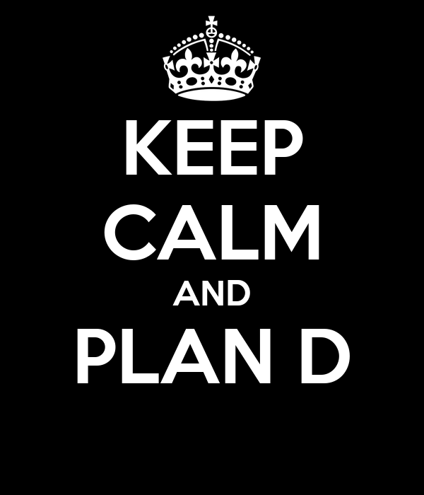 KEEP CALM AND PLAN D