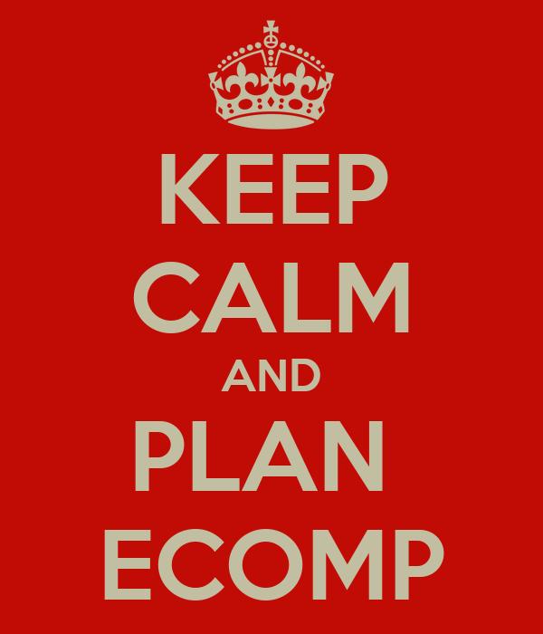 KEEP CALM AND PLAN  ECOMP