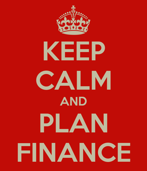 KEEP CALM AND PLAN FINANCE