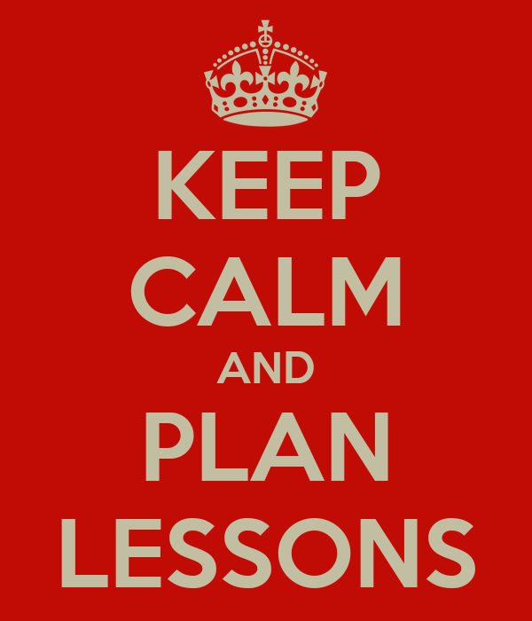 KEEP CALM AND PLAN LESSONS