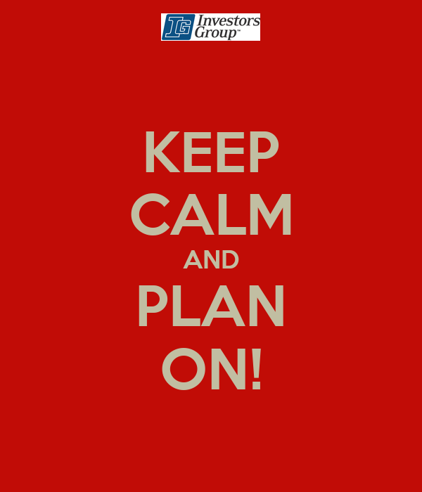 KEEP CALM AND PLAN ON!