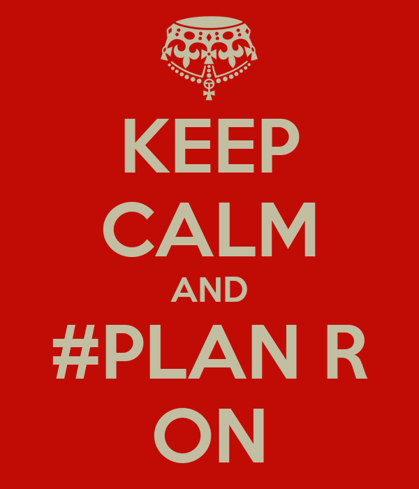 KEEP CALM AND #PLAN R ON