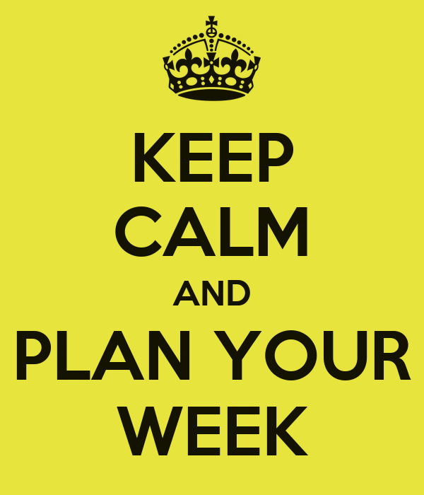 KEEP CALM AND PLAN YOUR WEEK