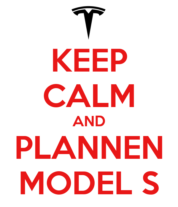 KEEP CALM AND PLANNEN MODEL S