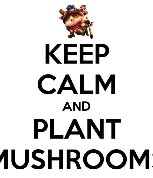 KEEP CALM AND PLANT MUSHROOMS