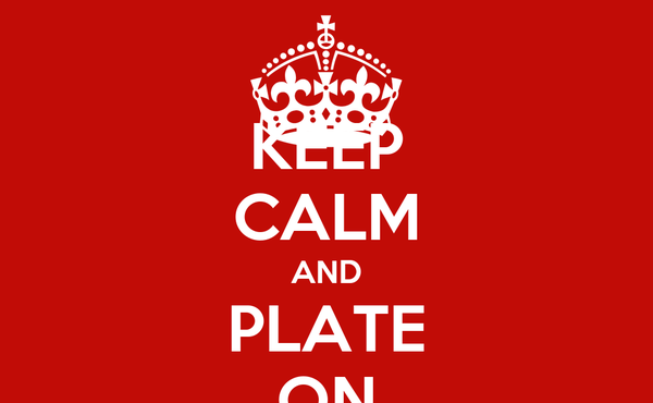 KEEP CALM AND PLATE ON