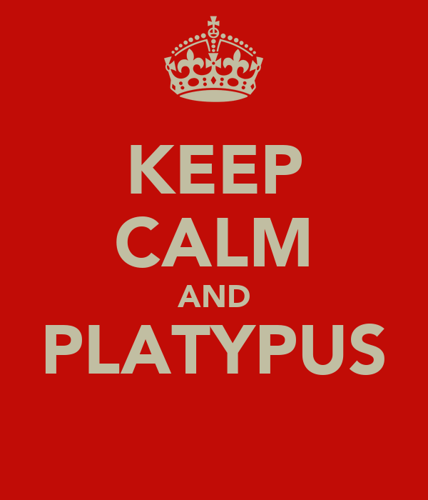 KEEP CALM AND PLATYPUS