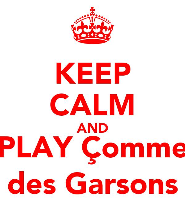 KEEP CALM AND PLAY Çomme des Garsons