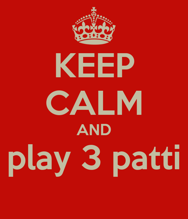 KEEP CALM AND play 3 patti