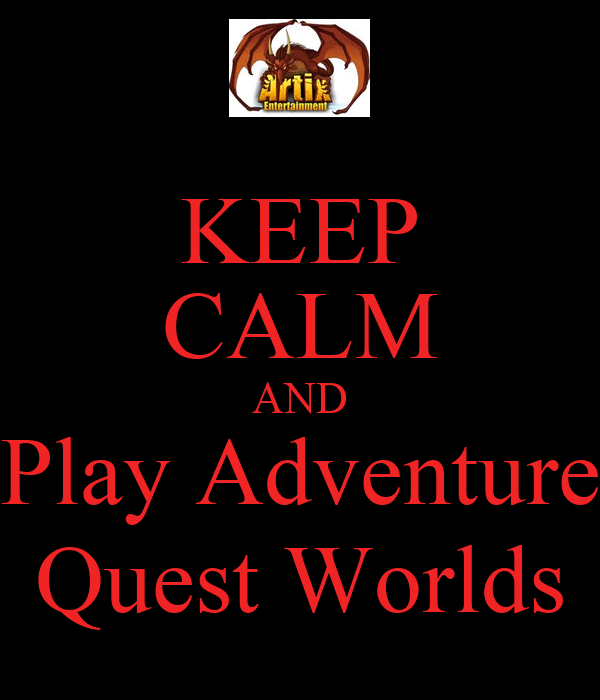 KEEP CALM AND Play Adventure Quest Worlds Poster   Cris