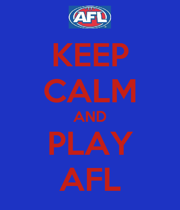 KEEP CALM AND PLAY AFL