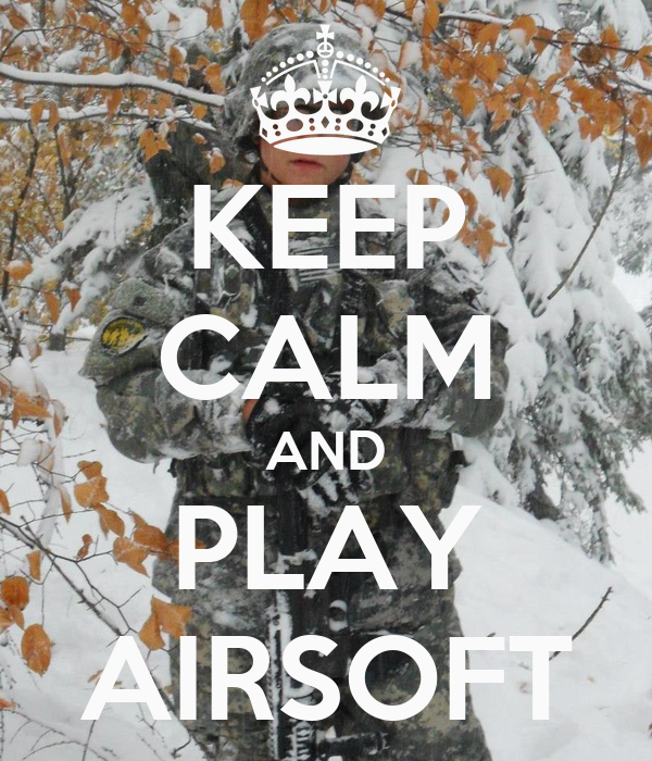 KEEP CALM AND PLAY AIRSOFT