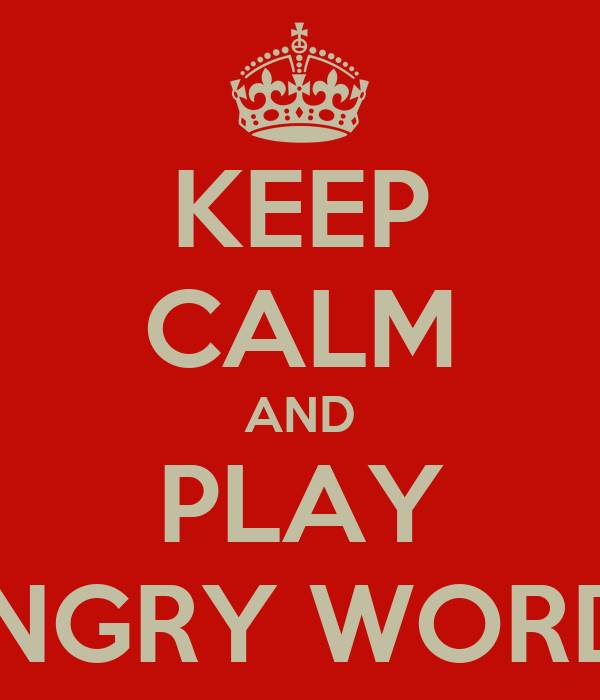 KEEP CALM AND PLAY ANGRY WORDS Poster | bun | Keep Calm-o-Matic