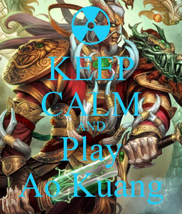 KEEP CALM AND Play Ao Kuang