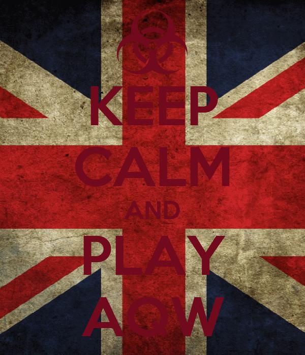 KEEP CALM AND PLAY AQW