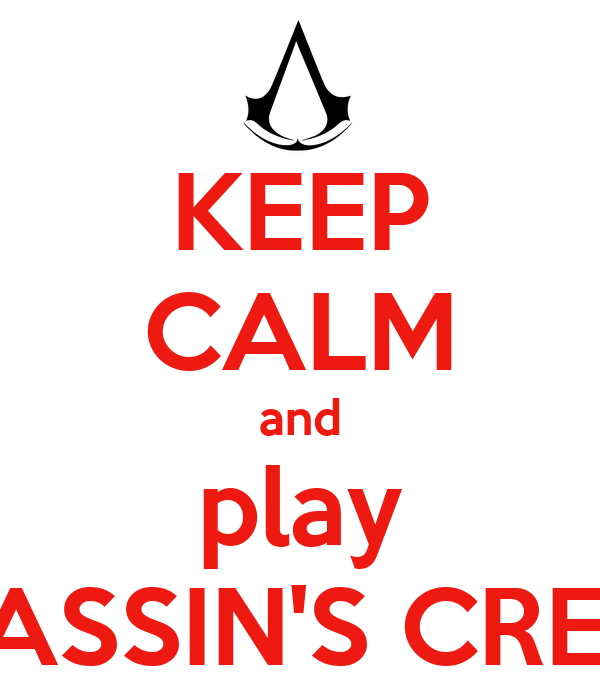 KEEP CALM and play ASSASSIN'S CREED II