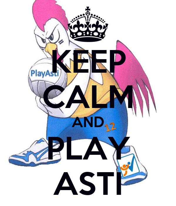 KEEP CALM AND PLAY ASTI