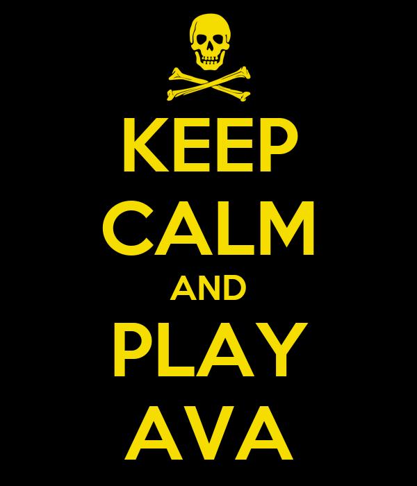 KEEP CALM AND PLAY AVA