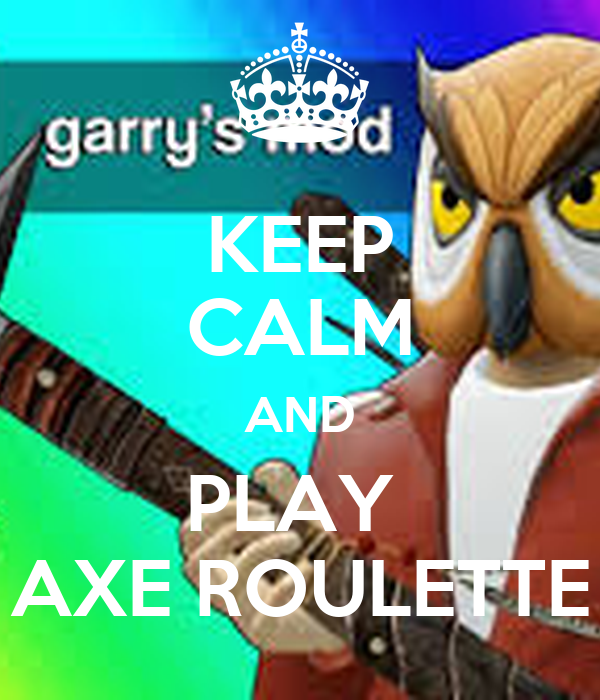 KEEP CALM AND PLAY  AXE ROULETTE