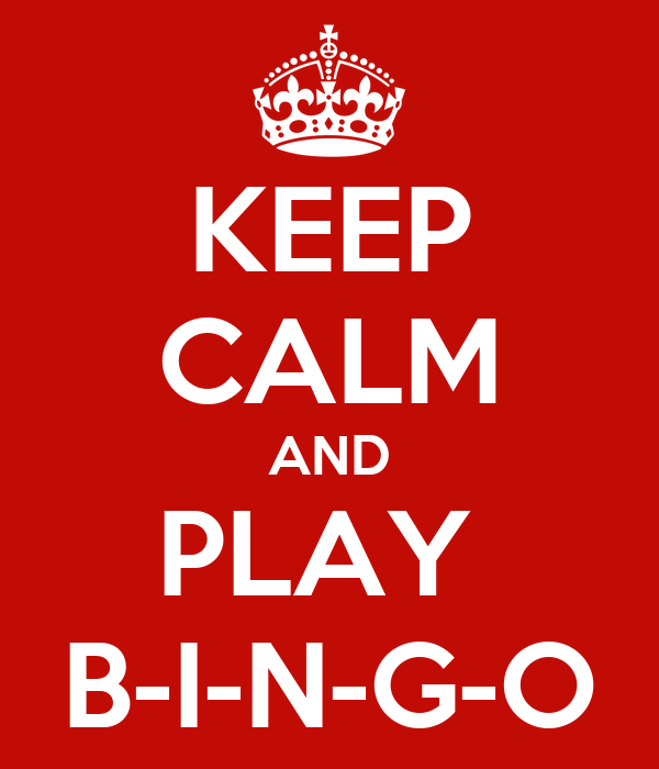 KEEP CALM AND PLAY  B-I-N-G-O