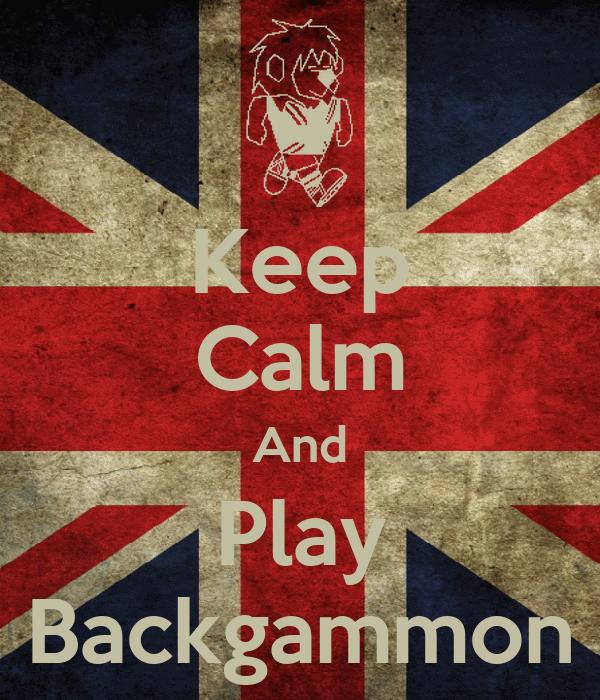 Keep Calm And Play Backgammon