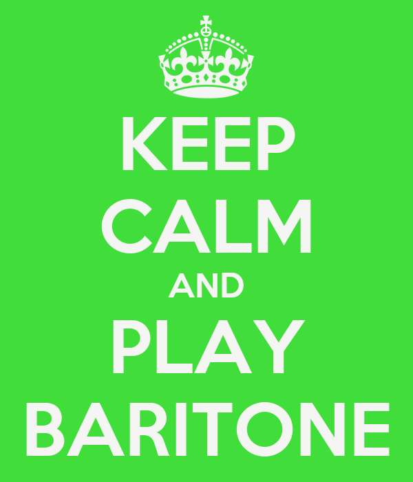 KEEP CALM AND PLAY BARITONE