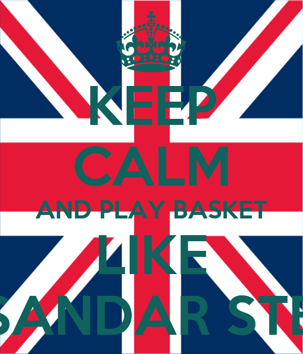 KEEP CALM AND PLAY BASKET LIKE ALEKSANDAR STERJOV